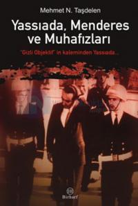 Yassıada,Menderes ve Muhafızları