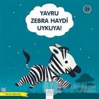 Yavru Zebra Haydi Uykuya! - Güzel Uyu Sağlıklı Büyü