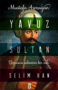 Yavuz Sultan Selim Han - İmzalı Mustafa Armağan
