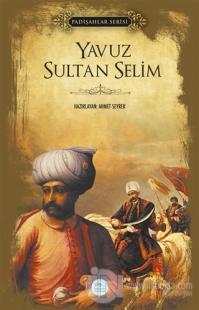 Yavuz Sultan Selim (Padişahlar Serisi)