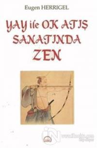 Yay ile Ok Atış Sanatında Zen