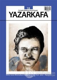 Yazar Kafa İki Aylık Edebiyat ve Sanat Dergisi Sayı: 18 Ocak - Şubat - Mart 2017
