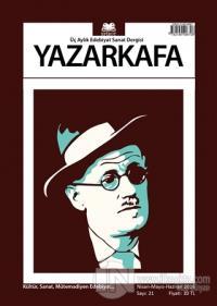 Yazar Kafa İki Aylık Edebiyat ve Sanat Dergisi Sayı: 21 Nisan - Mayıs