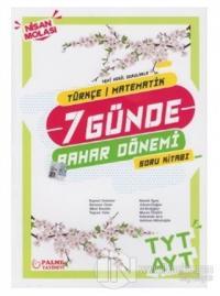 Yedi Günde Bahar Dönemi Nisan Molası TYT - AYT Türkçe - Matematik Bahar Dönemi Soru Kitabı