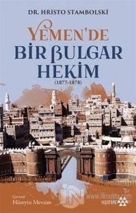 Yemen'de Bir Bulgar Hekim 1877-1878