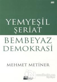 Yemyeşil Şeriat Bembeyaz Demokrasi
