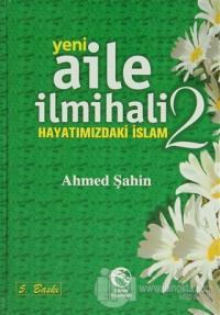 Yeni Aile İlmihali 2 - Hayatımızdaki İslam (Ciltli)