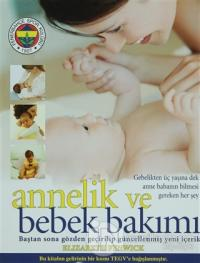 Yeni Annelik ve Bebek Bakımı (Ciltli)