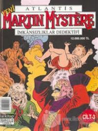 Yeni Atlantis Martin Mystere Cilt: 3 İmkansızlıklar Dedektifi