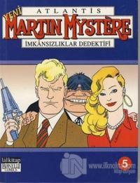 Yeni Atlantis Martin Mystere Cilt: 5 İmkansızlıklar Dedektifi