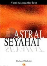 Yeni Başlayanlar İçin Astral Seyahat