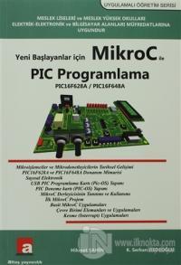 Yeni Başlayanlar İçin Mikroc ile PIC Programlama %10 indirimli Hikmet