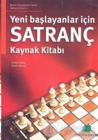 Yeni Başlayanlar İçin Satranç Kaynak Kitabı