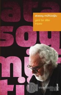 Yeni Bir Dilin İnşası Atasoy Müftüoğlu