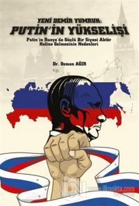 Yeni Demir Yumruk: Putin'in Yükselişi