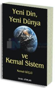 Yeni Din, Yeni Dünya ve Kemal Sistem