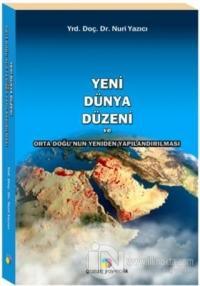 Yeni Dünya Düzeni ve Orta Doğu'nun Yeniden Yapılandırılması