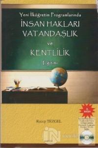 Yeni İlköğretim Programlarında İnsan Hakları Vatandaşlık ve Kentlilik Eğitimi