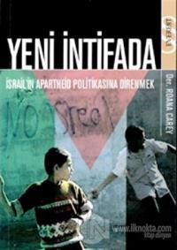 Yeni İntifada İsrail'in Apartheid Politikasına Direnmek