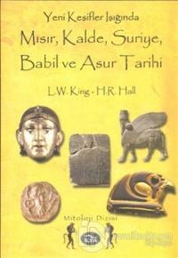 Yeni Keşifler Işığında Mısır, Kalde, Suriye, Babil ve Asur Tarihi