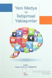 Yeni Medya ve İletişimsel Yaklaşımlar