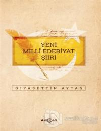 Yeni Milli Edebiyat Şiiri Gıyasettin Aytaş