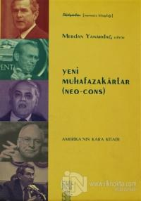 Yeni Muhafazakarlar (Neo-Cons)  Amerika'nın Kara Kitabı