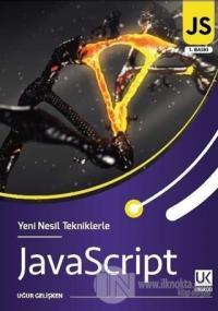 Yeni Nesil Tekniklerle JavaScript Uğur Gelişken