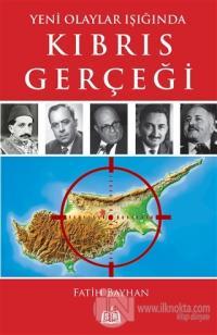 Yeni Olaylar Işığında Kıbrıs Gerçeği