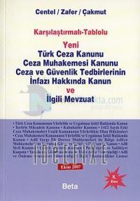 Yeni Türk Ceza Kanunu Ceza Muhakemesi Kanunu Ceza ve Güvenlik Tedbirlerinin İnfazı Hakkında Kanun ve
