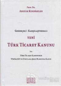 Yeni Türk Ticaret Kanunu ile Türk Ticaret Kanununun Yürürlüğü ve Uygulama Şekli Hakkında Kanun (Ciltli)