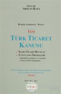 Yeni Türk Ticaret Kanunu (Karşılaştırmalı-Notlu) (Ciltli)