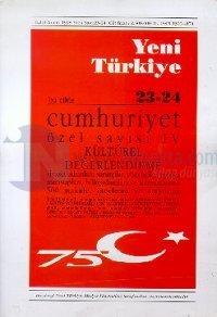 Yeni Türkiye Cumhuriyet Özel Sayısı 4 Sayı: 23-24 Kolektif