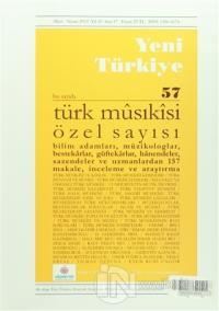 Yeni Türkiye Dergisi Sayı : 57 Mart-Nisan 2014