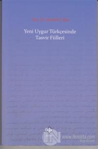 Yeni Uygur Türkçesinde Tasvir Fiilleri
