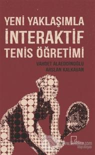 Yeni Yaklaşımla İnteraktif Tenis Öğretimi Vahdet Alaeddinoğlu