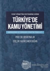 Yeni Yönetim Sistemine Göre Türkiye'de Kamu Yönetimi Bekir Parlak
