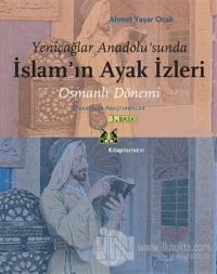 Yeniçağlar Anadolu'sunda İslam'ın Ayak İzleri