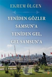 Yeniden Gözler Samsun'a Yeniden Gel Gel Samsun'a