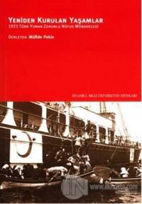 Yeniden Kurulan Yaşamlar 1923 Türk - Yunan Zorunlu Nüfus Mübadelesi