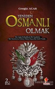 Yeniden Osmanlı Olmak