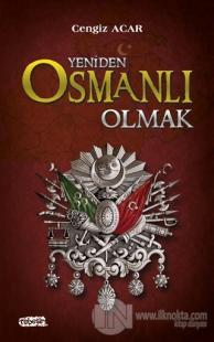Yeniden Osmanlı Olmak %10 indirimli Cengiz Acar