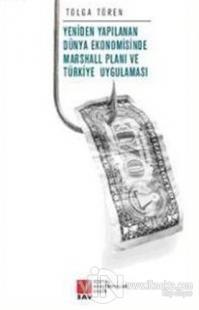Yeniden Yapılanan Dünya Ekonomisinde Marshall Planı ve Türkiye Uygulaması