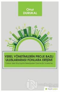 Yerel Yönetimlerin Proje Bazlı Uluslararası Fonlara Erişimi