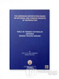 Yerli ve Yabancı Kaynakların Işığında Ermeni Tehciri Meselesi