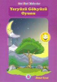 Yeryüzü Gökyüzü Oyunu Ahmet Uysal