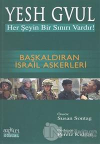 Yesh Gvul Her Şeyin Bir Sınırı Vardır! Başkaldıran İsrail Askerleri %1