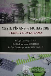 Yeşil Finans ve Muhasebe Teori ve Uygulama