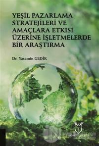 Yeşil Pazarlama Stratejileri ve Amaçlara Etkisi Üzerine İşletmelerde B