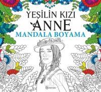 Yeşilin Kızı Anne - Mandala Boyama